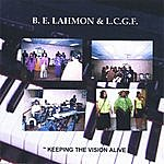 B.E. Lahmon Keeping The Vision Alive !