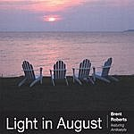 Brent Roberts Light In August - Limited Edition Single