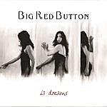 Big Red Button 13 Dreams