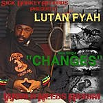 Lutan Fyah Changes