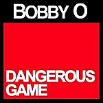 Bobby-O Dangerous Game