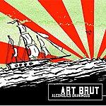 Art Brut Alcoholics Unanimous
