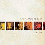 Solomon Burke Like A Fire