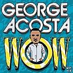 George Acosta Wow Ep