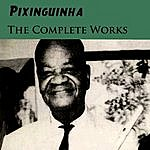 Pixinguinha The Complete Works