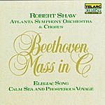 Robert Shaw Beethoven: Mass In C, Elegiac Song, & Calm Sea And Prosperous Voyage