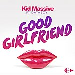 Kid Massive Good Girlfriend (Phonk D'or & Burgundy's Mixes)