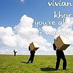 Vivian Khor You're All I Ever Wanted