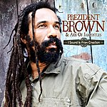 Prezident Brown I Sound Is From Creation