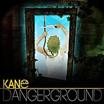 Kane Dangerground
