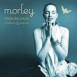 Morley Yoga Release (Rhythms & Improv)