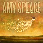 Amy Speace Land Like A Bird