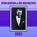 Stan Kenton & His Orchestra 1961