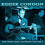 Eddie Condon The Town Hall Concerts Volume 5