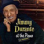 Jimmy Durante Jimmy Durante At The Piano
