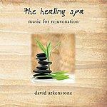 David Arkenstone The Healing Spa - Music For Rejuvenation