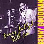 Benny Goodman Benny And Sid Roll 'em