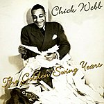 Chick Webb The Golden Swing Years