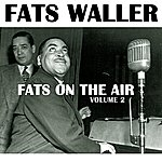 Fats Waller Fats On The Air Volume 2
