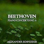 Alexander Schneider Beethoven Piano No.6