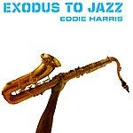 Eddie Harris Exodus To Jazz