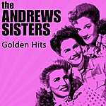 The Andrews Sisters Golden Hits