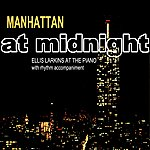 Ellis Larkins Manhattan At Midnight