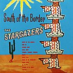The Stargazers South Of The Border
