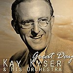 Kay Kyser & His Orchestra Great Day
