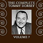 Tommy Dorsey The Complete Tommy Dorsey Volume 7