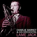 Charlie Barnet & His Orchestra Lame Jack