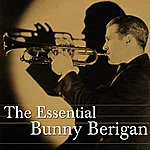 Bunny Berigan The Essential Bunny Berigan