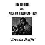 Roy Eldridge At The Arcadia Ballroom 1939