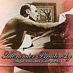 Alexander Brailowsky Chopin Preludes (Complete)