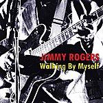 Jimmy Rogers Walking By Myself