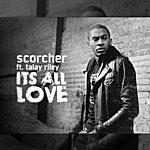 Scorcher Its All Love