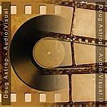 Doug Astrop Audio Visual: Audio Visual 2 (Film & Television Soundtrack Music Reimagined)