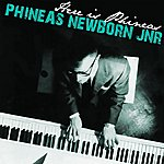 Phineas Newborn, Jr. Here Is Phineas