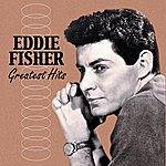 Eddie Fisher Greatest Hits