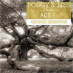 George Gershwin Porgy And Bess Act 1