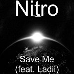 Nitro Save Me (Feat. Ladii)