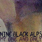 Nine Black Alps My One And Only