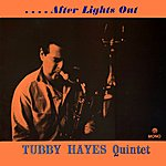 Tubby Hayes After Lights Out (Remastered)