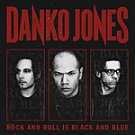 Danko Jones Rock And Roll Is Black And Blue