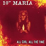 10 Maria All Girl All The Time