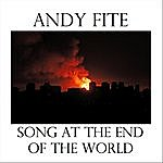 Andy Fite Song At The End Of The World