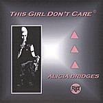 Alicia Bridges This Girl Don't Care