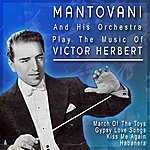 Mantovani Mantovani And His Orchestra Play The Music Of Victor Herbert