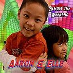 Aaron It's Almost The Weekend