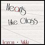 Aaron Hearts Like Glass